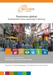 """Konzeptheft """"Tourismus glokal. Stadtdetektiv*innen unterwegs in Marburg"""""""